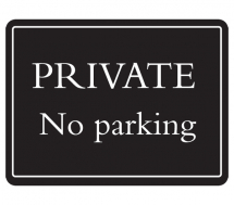 Deluxe Sign-Private No Parking (480mm x 360mm)