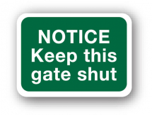 Sign - Notice Keep Gate Shut (240mm x 360mm)