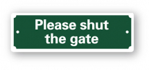 Sign - Please Shut the Gate (200mm x 65mm)