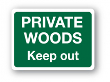 Sign - Private Woods Keep Out (480mm x 360mm)