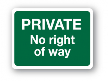 Sign - Private No Right of Way (480mm x 360mm)