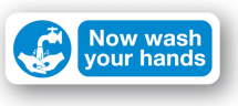 Sign - Now Wash your Hands (300mm x 100mm)