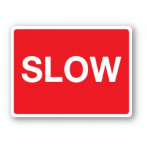 Sign - Slow (600mm x 450mm)
