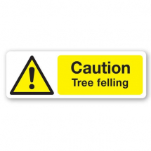 Sign - Tree Felling (600mm x 200mm)